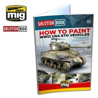 HOW TO PAINT WWII USA ETO VEHICLES - SOLUTION BOOK